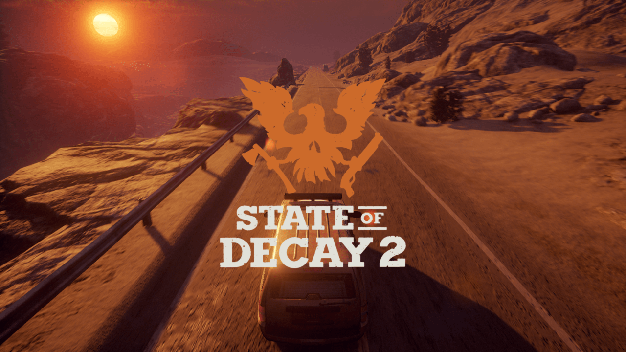 State of Decay 2 Review - Find Your Inner Geek